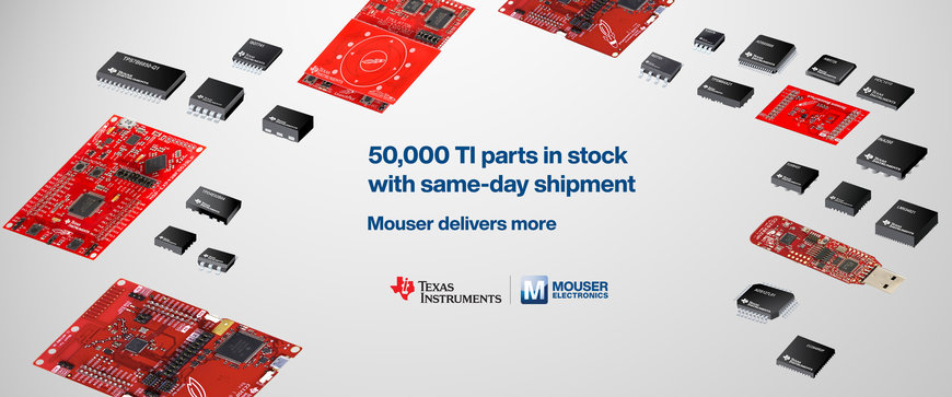 Authorised Distributor Mouser Electronics Stocks Broadest Selection of Texas Instruments Components